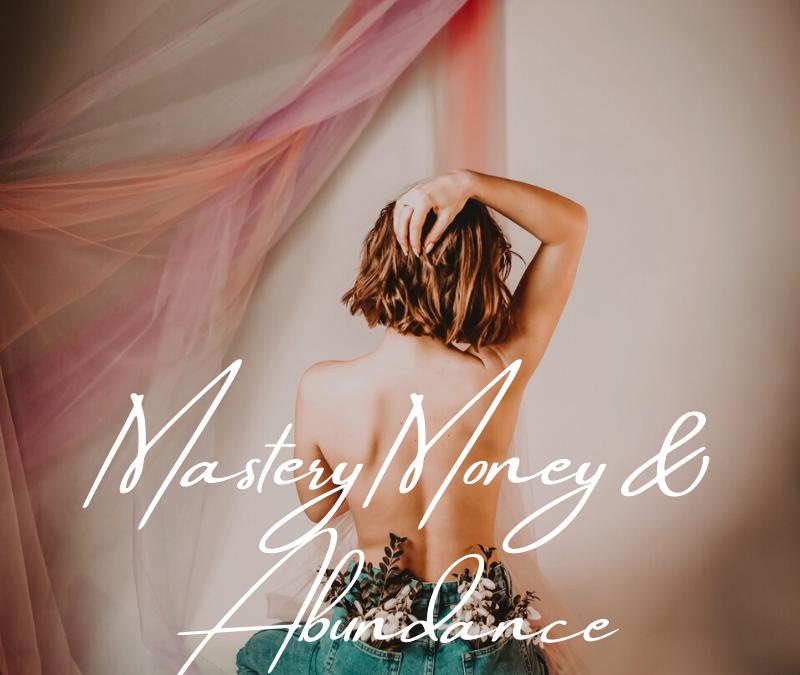 Mastery Money & Abundance
